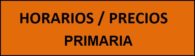 Horarios / Precios Primaria