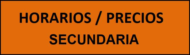 Horarios / Precios Secundaria